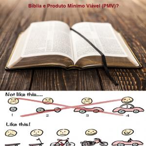 Bíblia e Produto Mínimo Viável?